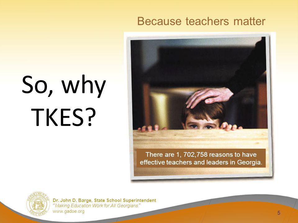 So, why TKES Because teachers matter