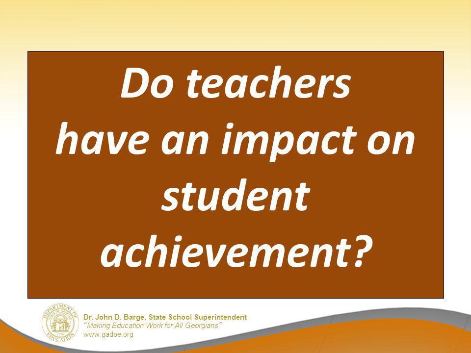 Do teachers have an impact on student achievement