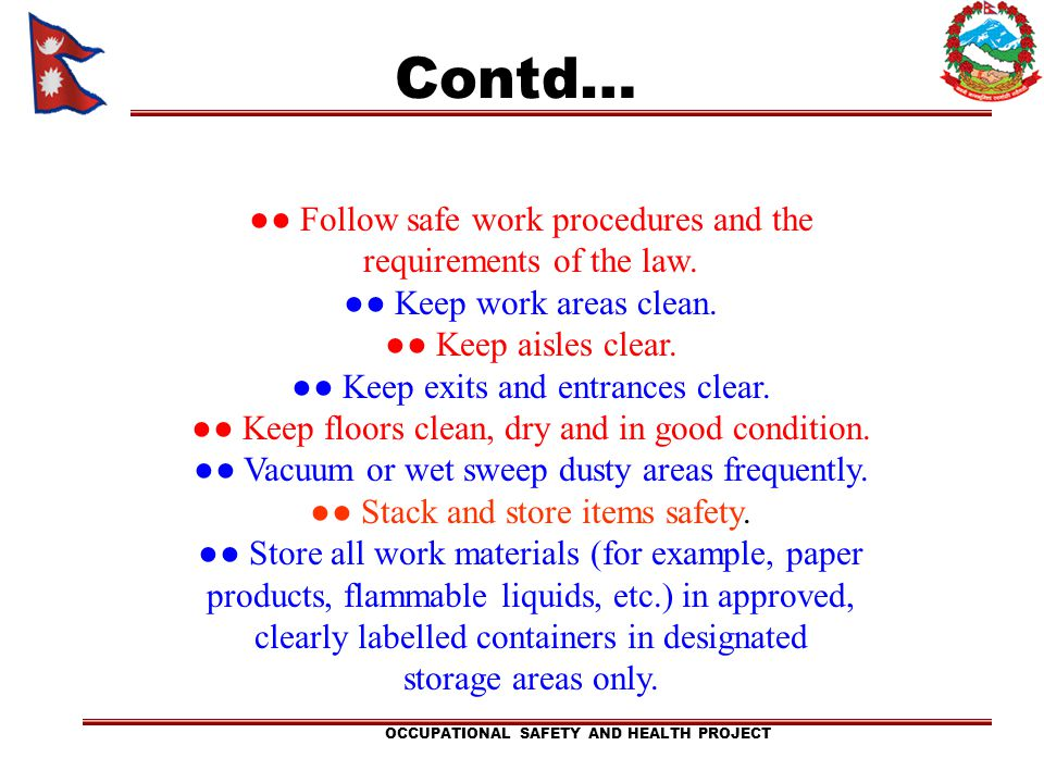 Contd… ●● Follow safe work procedures and the requirements of the law.
