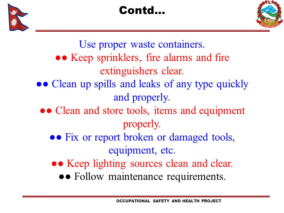 Use proper waste containers. ●● Keep sprinklers, fire alarms and fire