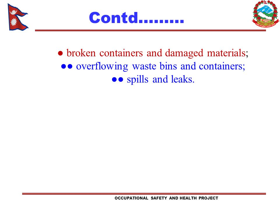Contd……… ● broken containers and damaged materials;