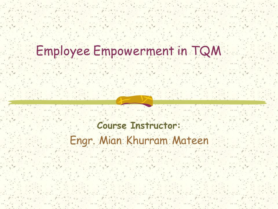 Employee Empowerment in TQM