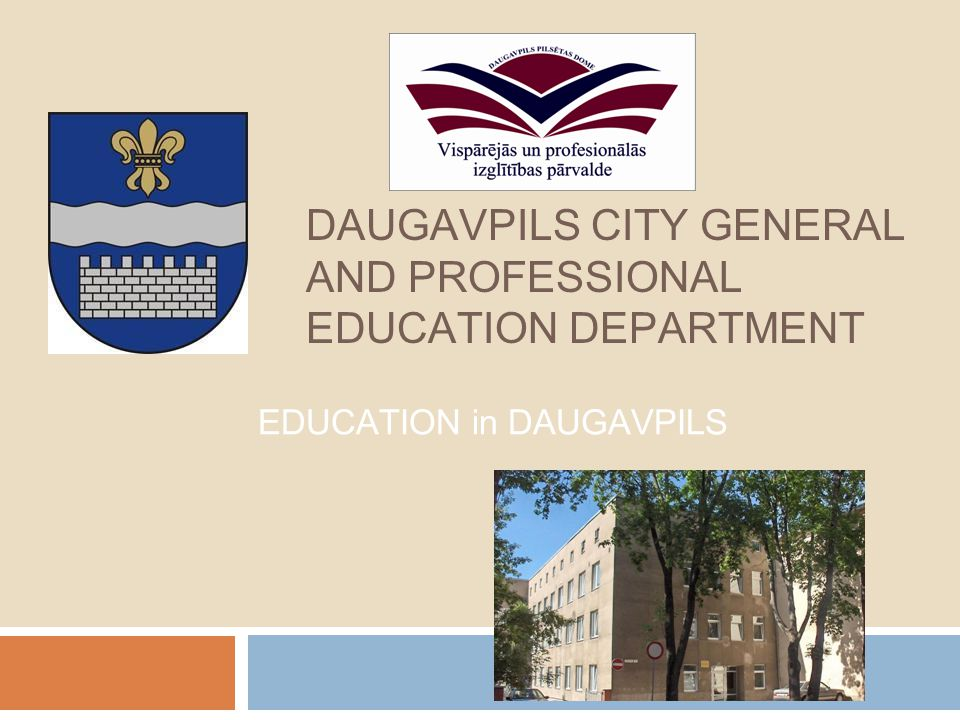 DAUGAVPILS CITY GENERAL AND PROFESSIONAL EDUCATION DEPARTMENT