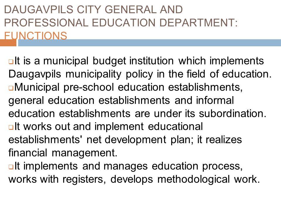 DAUGAVPILS CITY GENERAL AND PROFESSIONAL EDUCATION DEPARTMENT: FUNCTIONS