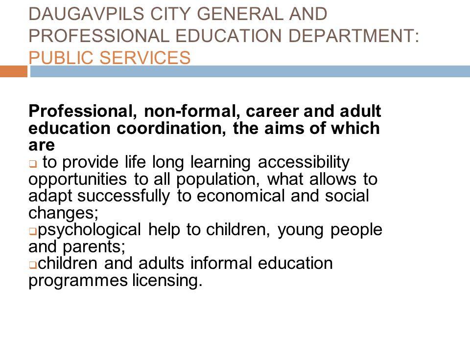 DAUGAVPILS CITY GENERAL AND PROFESSIONAL EDUCATION DEPARTMENT: PUBLIC SERVICES