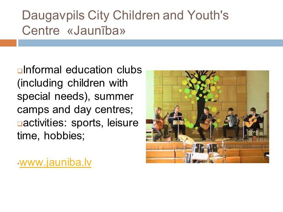 Daugavpils City Children and Youth s Centre «Jaunība»