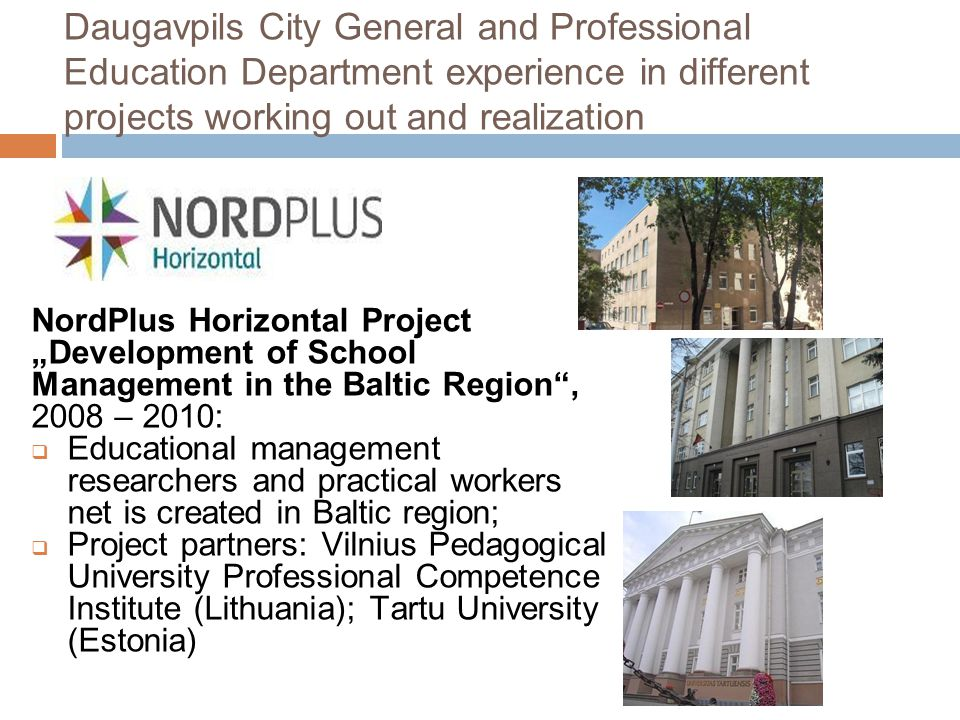 Daugavpils City General and Professional Education Department experience in different projects working out and realization