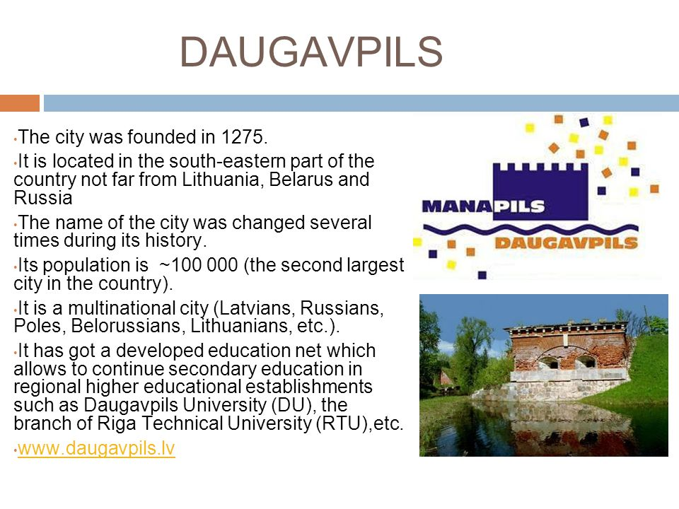 DAUGAVPILS The city was founded in 1275.
