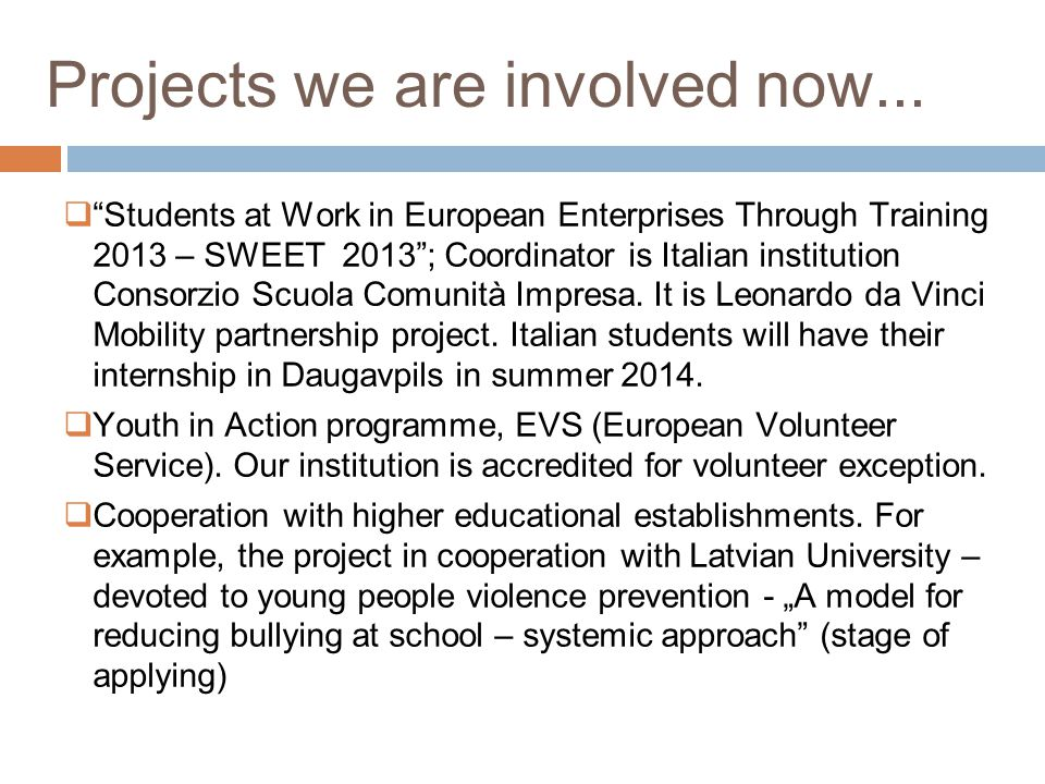 Projects we are involved now...