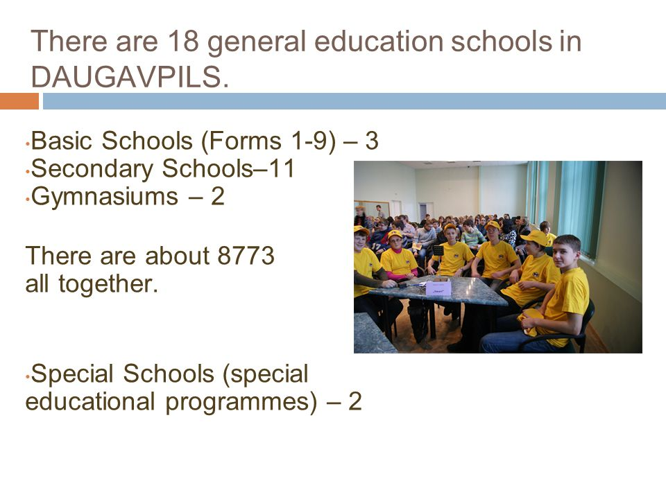 There are 18 general education schools in DAUGAVPILS.