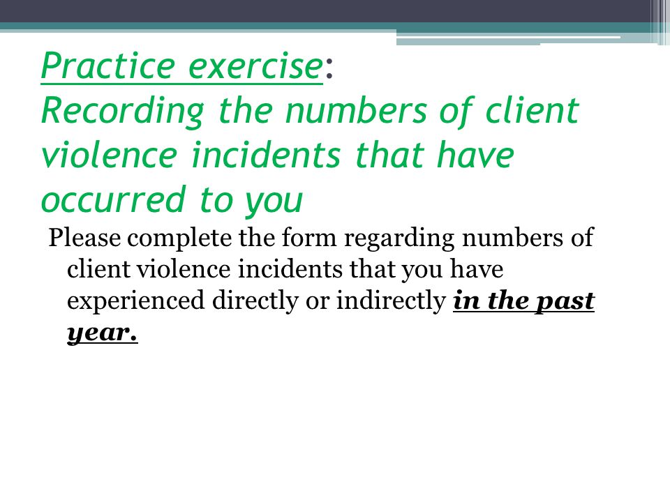 Practice exercise: Recording the numbers of client violence incidents that have occurred to you