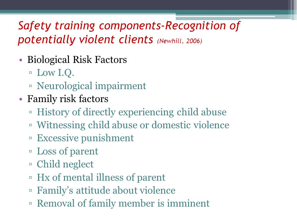 Safety training components-Recognition of potentially violent clients (Newhill, 2006)
