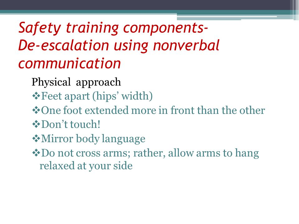 Safety training components- De-escalation using nonverbal communication