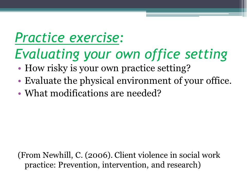Practice exercise: Evaluating your own office setting