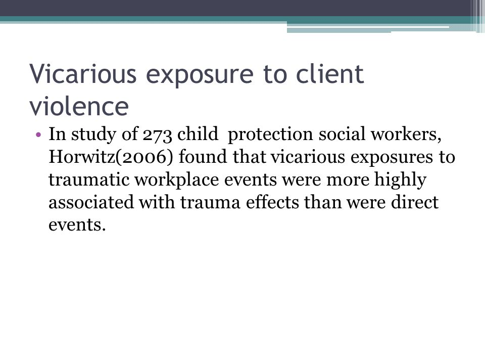 Vicarious exposure to client violence