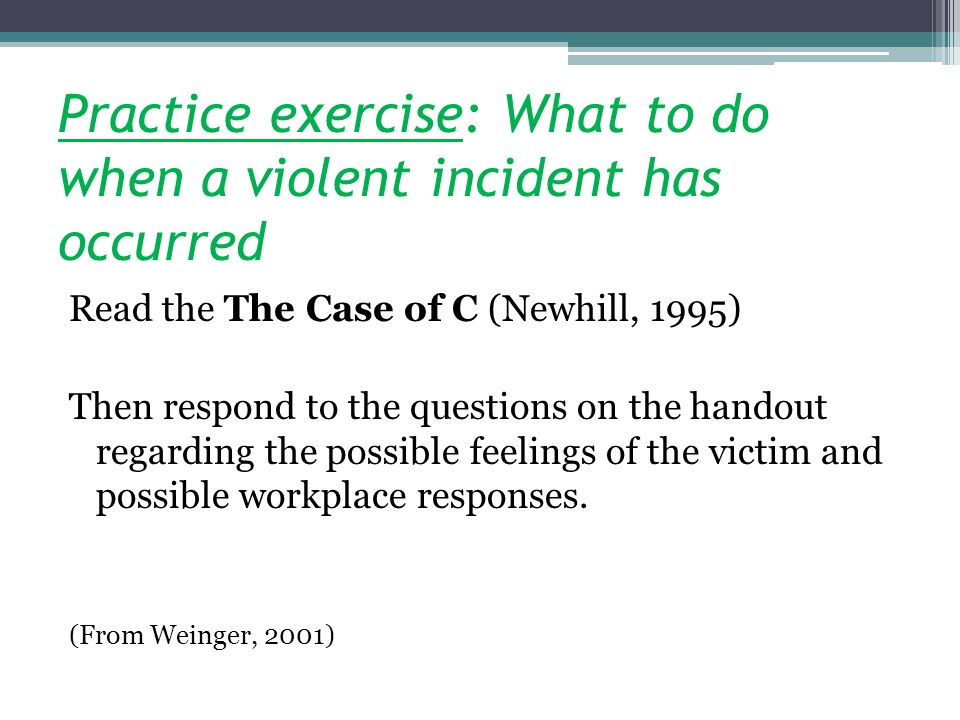Practice exercise: What to do when a violent incident has occurred