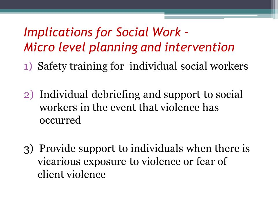 Implications for Social Work – Micro level planning and intervention