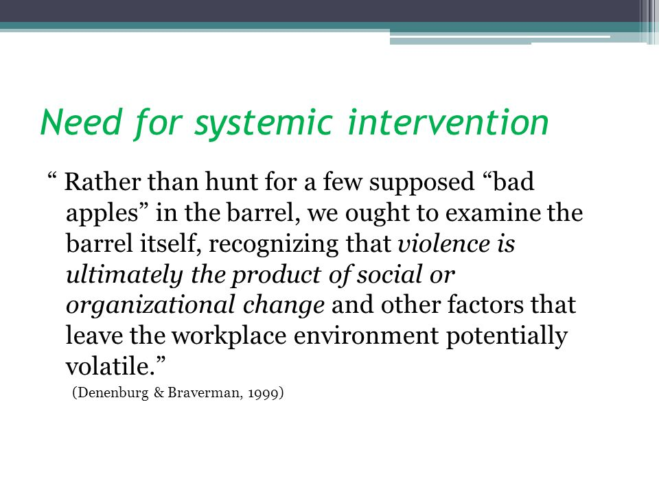 Need for systemic intervention