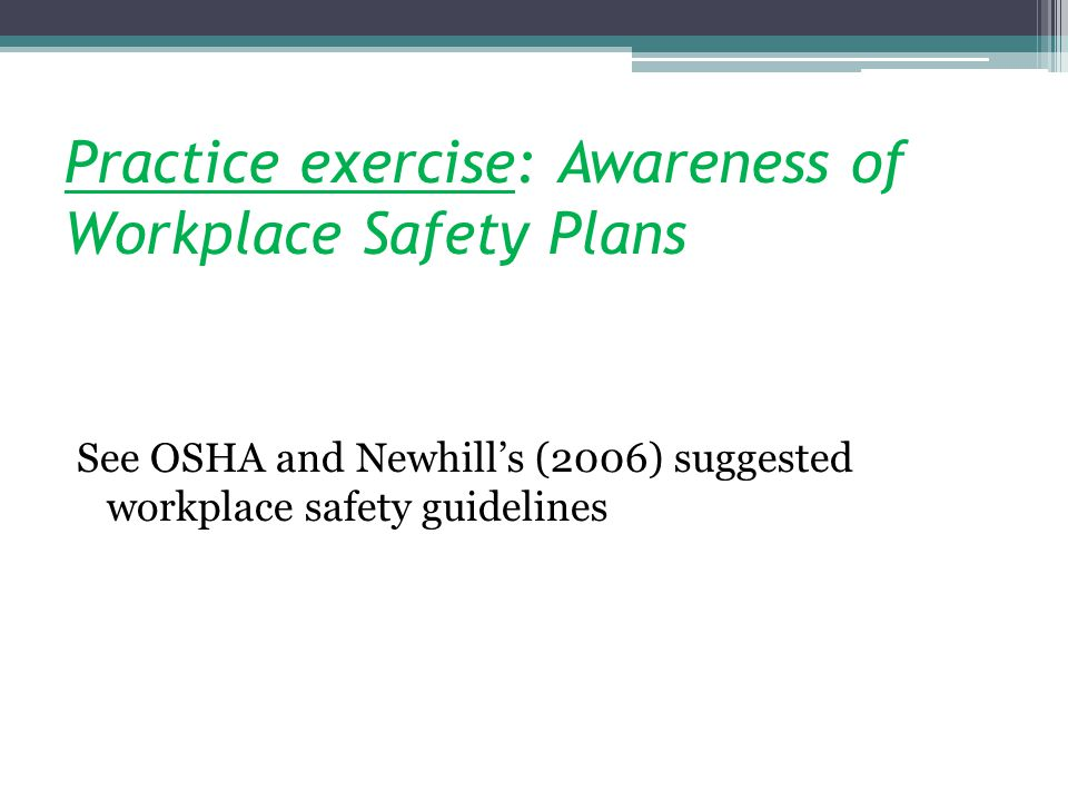 Practice exercise: Awareness of Workplace Safety Plans