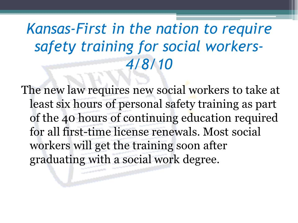Kansas-First in the nation to require safety training for social workers- 4/8/10