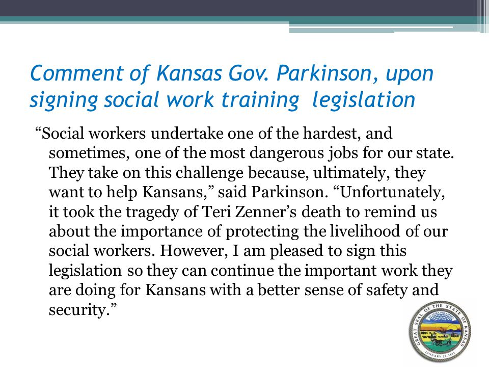 Comment of Kansas Gov. Parkinson, upon signing social work training legislation
