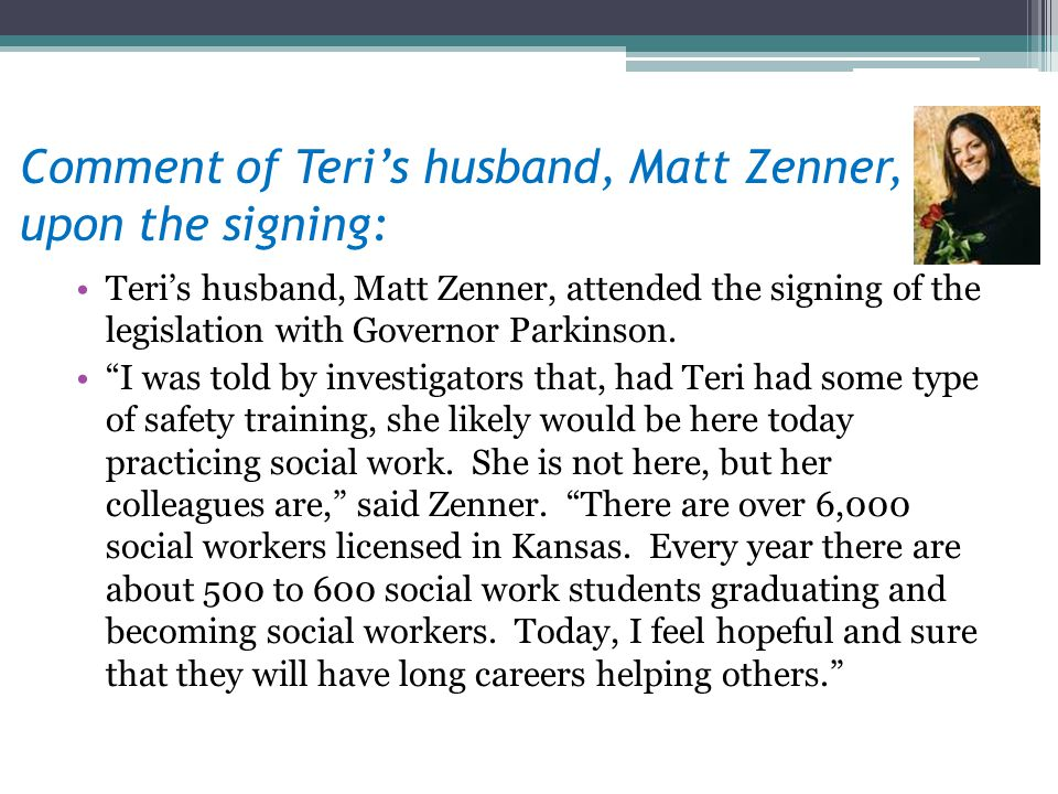 Comment of Teri's husband, Matt Zenner, upon the signing: