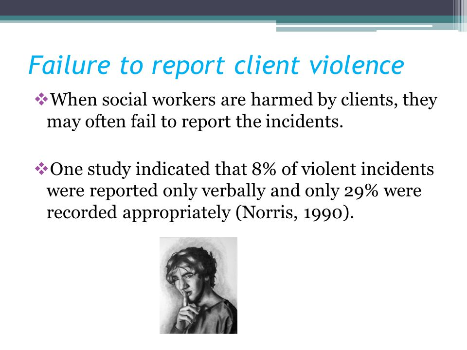 Failure to report client violence