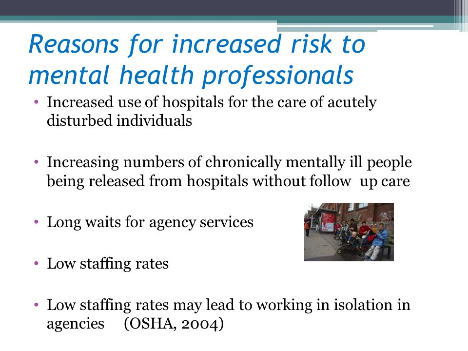 Reasons for increased risk to mental health professionals