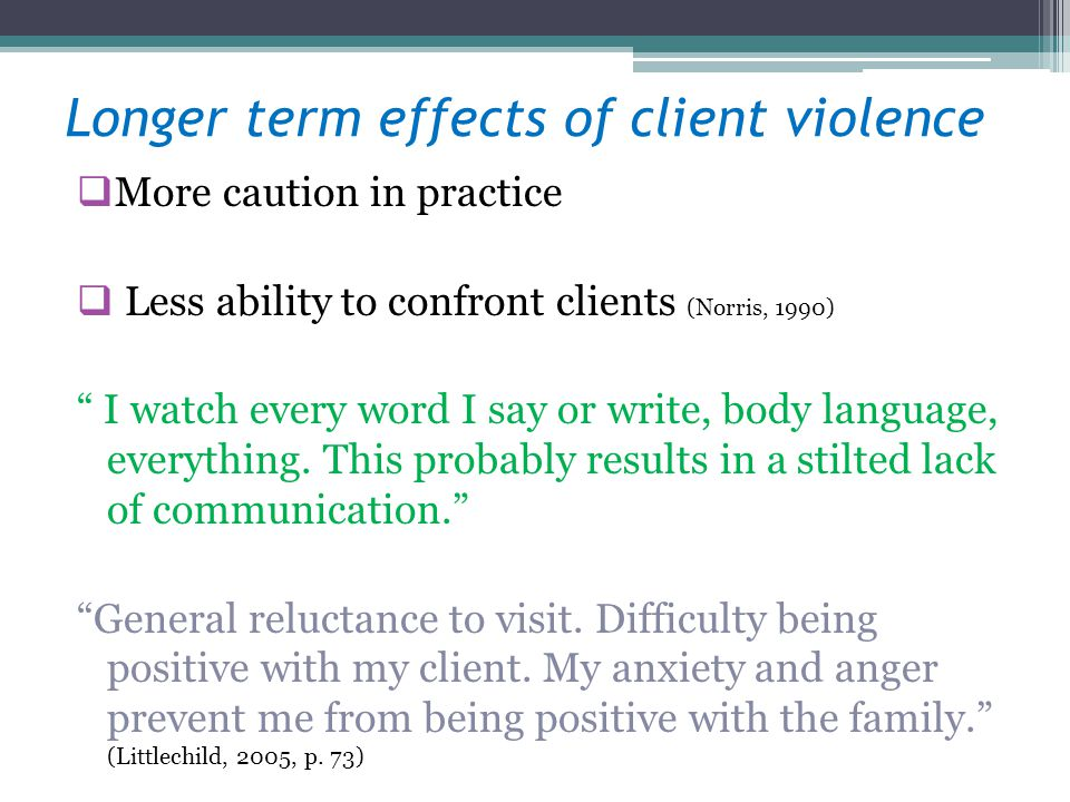 Longer term effects of client violence