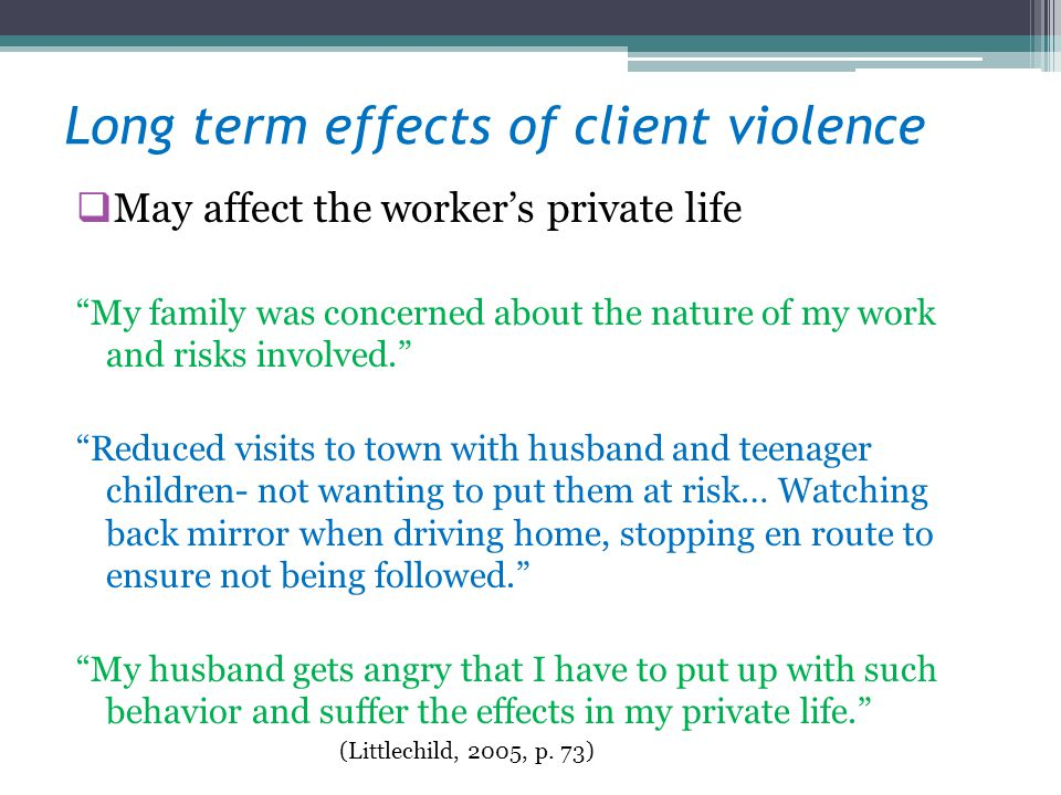 Long term effects of client violence