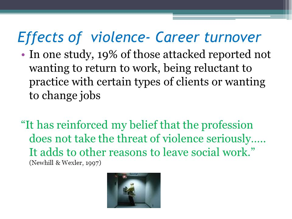 Effects of violence- Career turnover