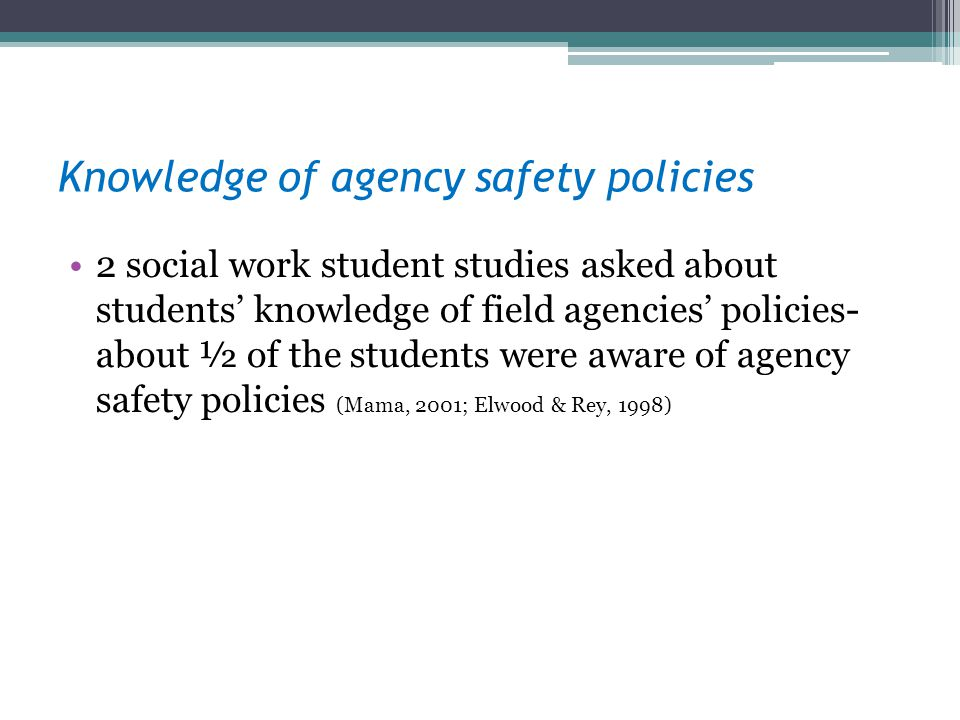 Knowledge of agency safety policies