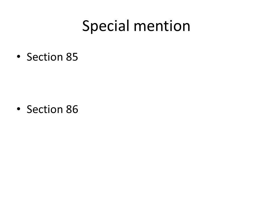 Special mention Section 85 Section 86