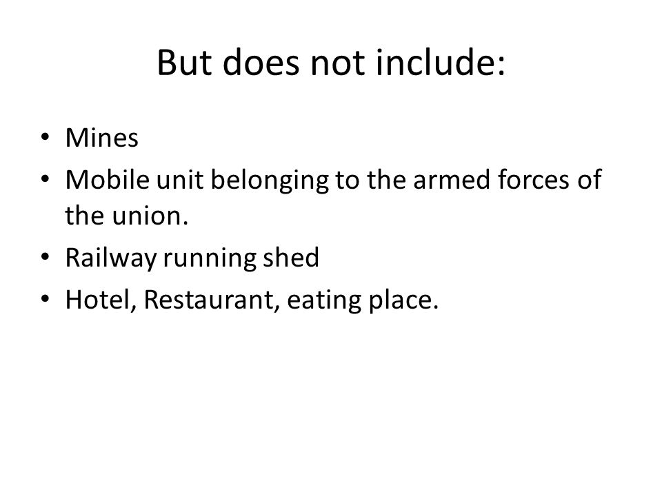 But does not include: Mines