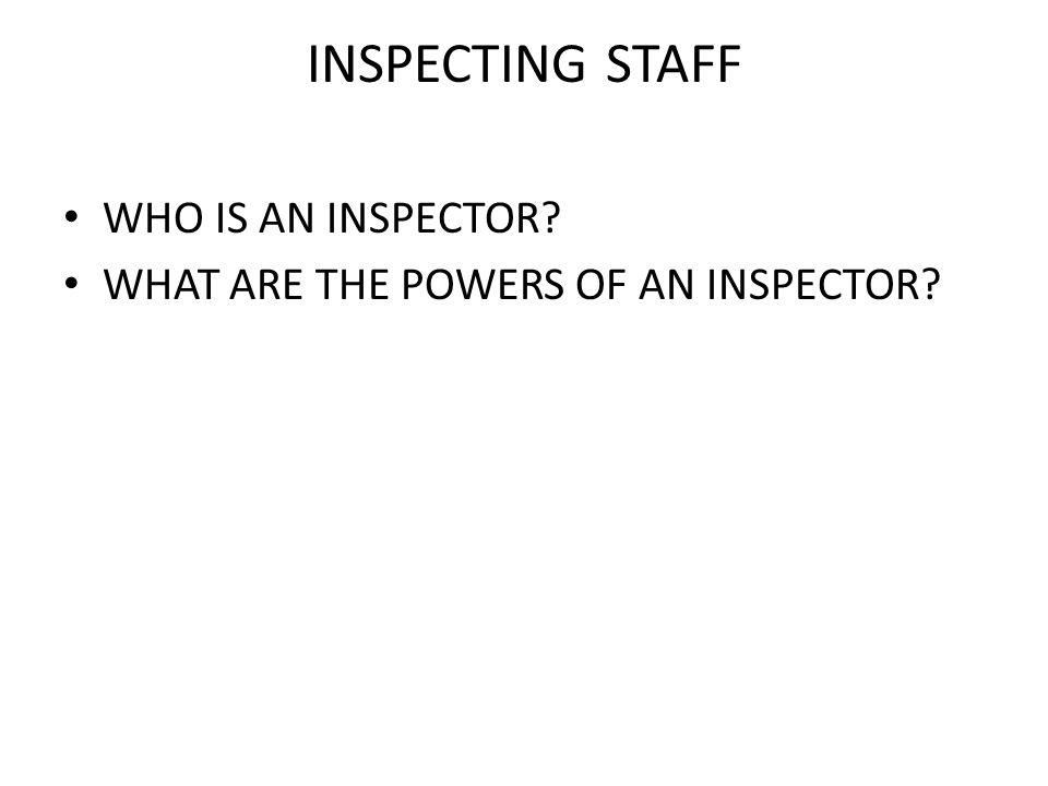 INSPECTING STAFF WHO IS AN INSPECTOR