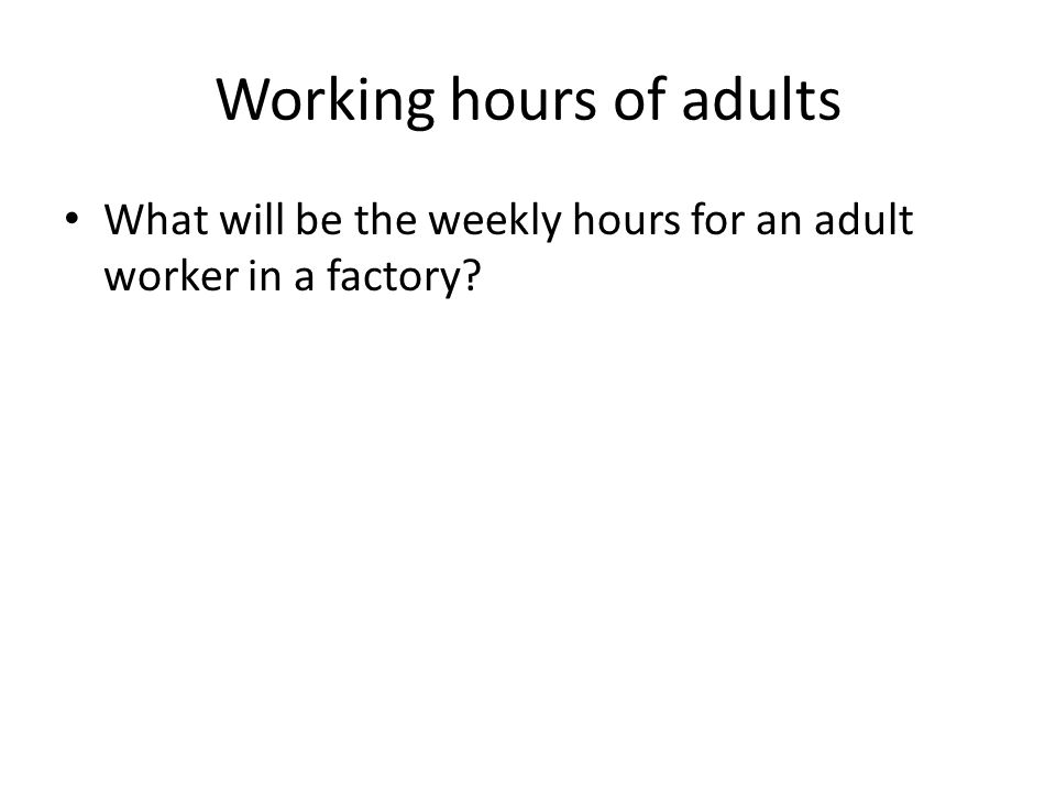 Working hours of adults