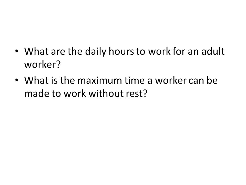 What are the daily hours to work for an adult worker