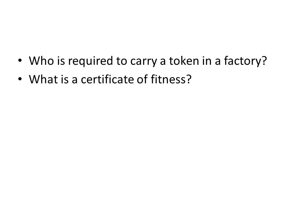 Who is required to carry a token in a factory