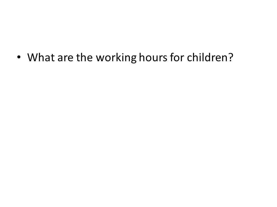 What are the working hours for children