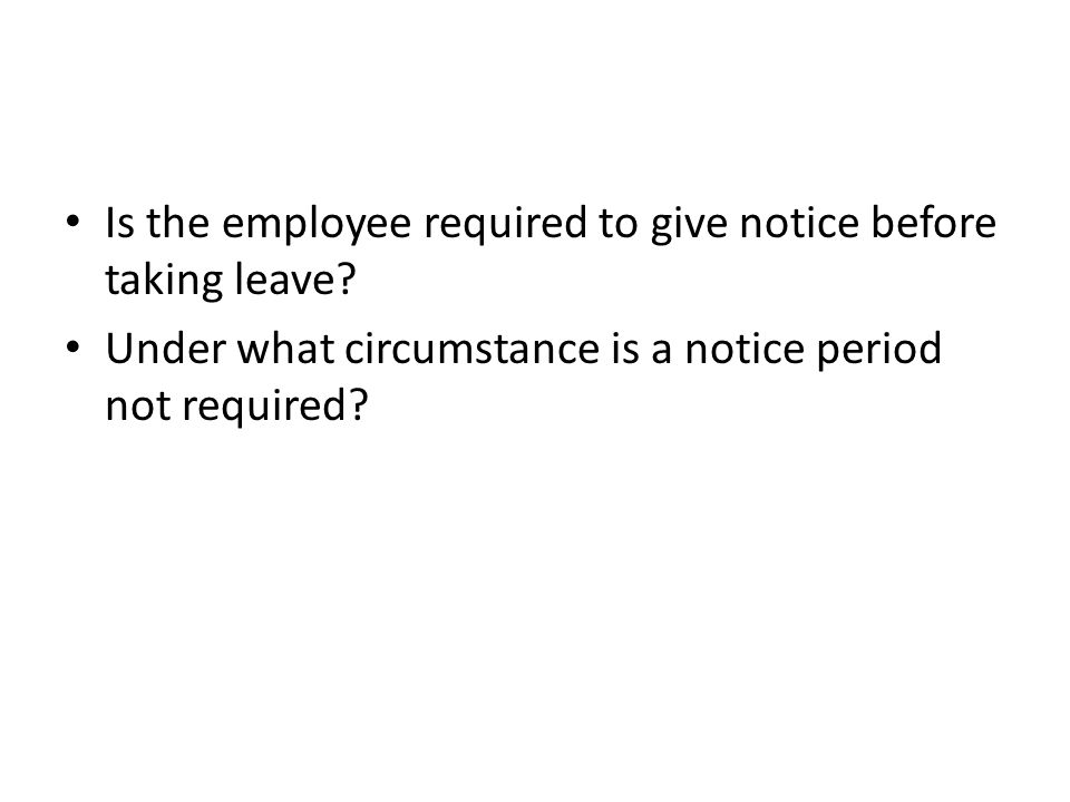 Is the employee required to give notice before taking leave