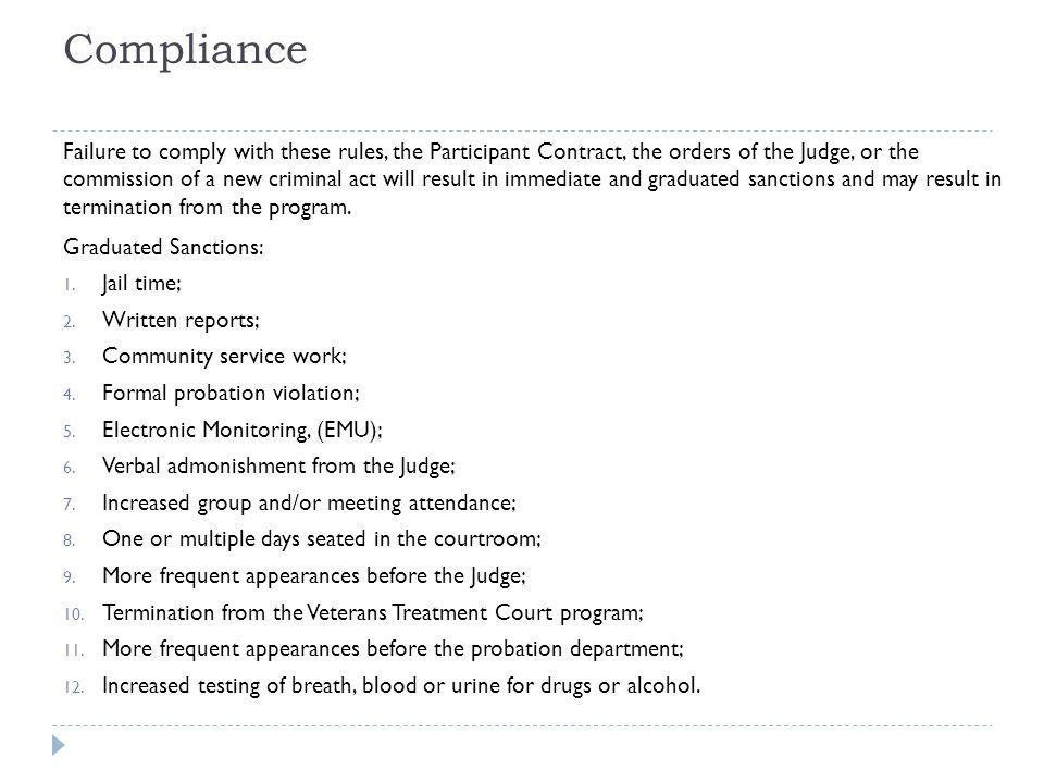 Compliance Graduated Sanctions: Jail time; Written reports; Community service work; Formal probation violation;