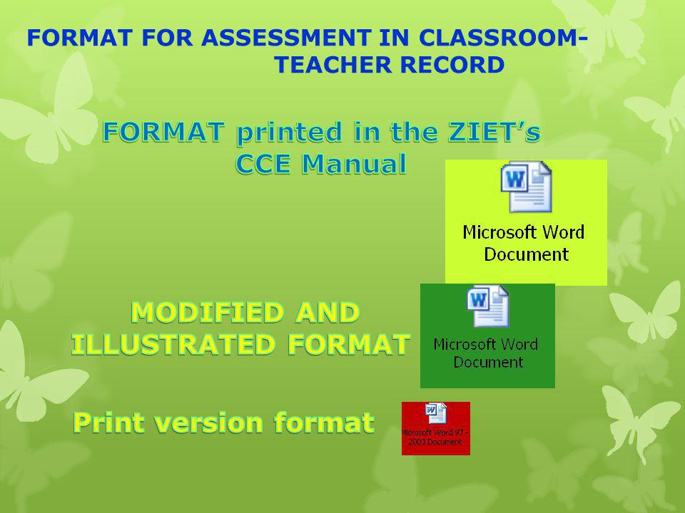 FORMAT FOR ASSESSMENT IN CLASSROOM- FORMAT printed in the ZIET's