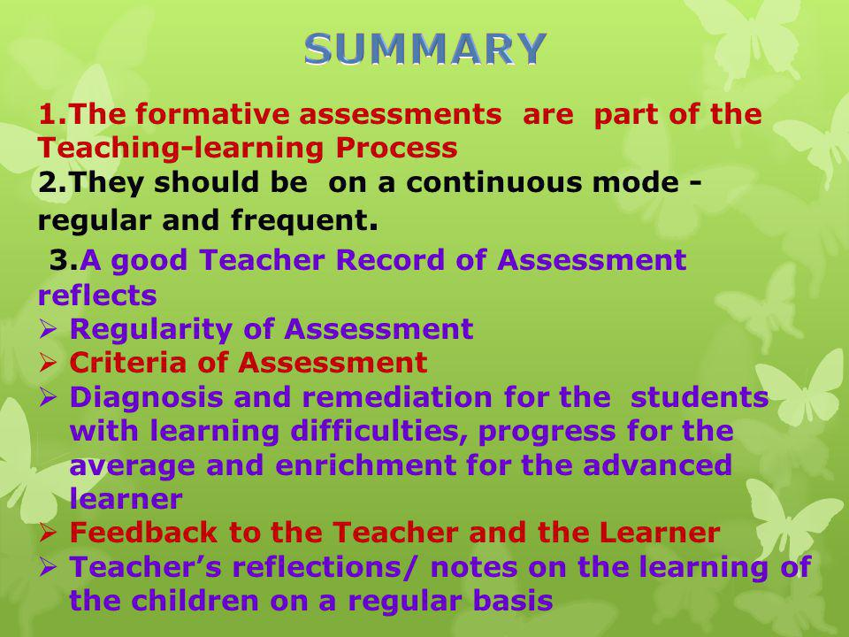 SUMMARY 3.A good Teacher Record of Assessment reflects