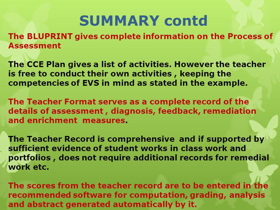 SUMMARY contd The BLUPRINT gives complete information on the Process of Assessment.