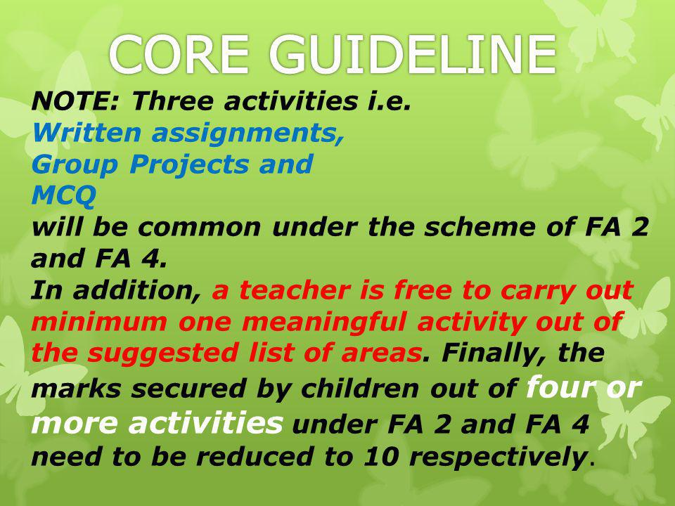 CORE GUIDELINE NOTE: Three activities i.e. Written assignments,