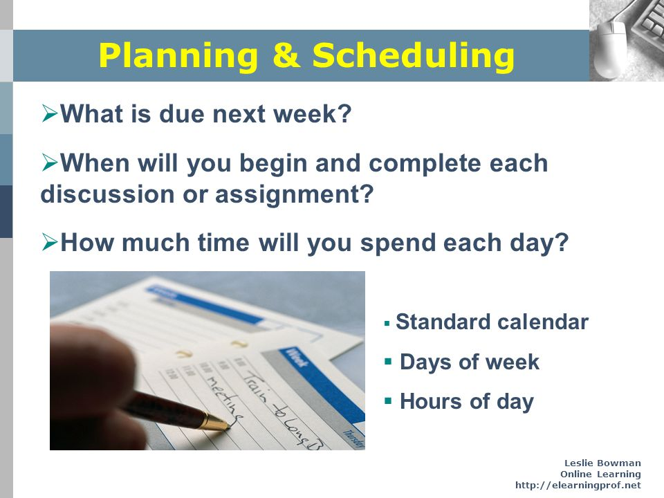 Planning & Scheduling What is due next week