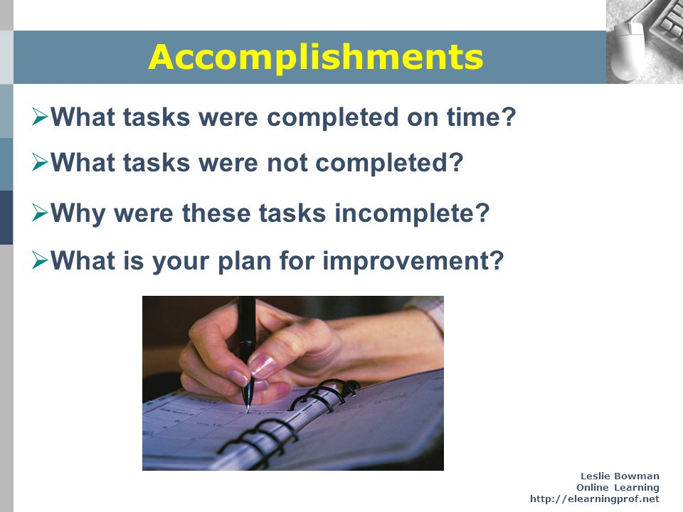 Accomplishments What tasks were completed on time