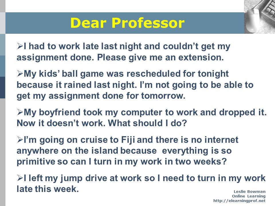 preparing students for online learning ppt  dear professor i had to work late last night and couldn t get my assignment