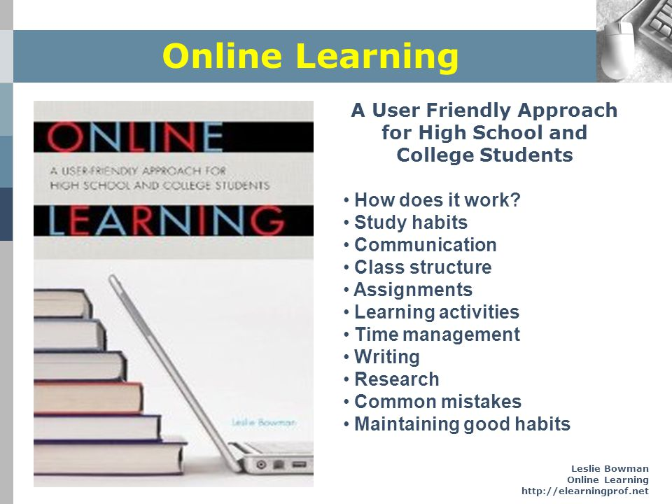 A User Friendly Approach for High School and College Students
