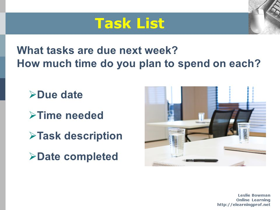 Task List What tasks are due next week